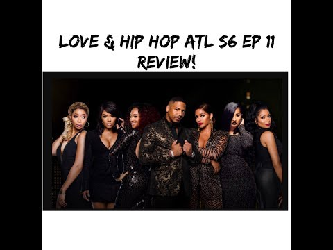 Love & Hip Hop Atlanta, S6. Ep. 11 REVIEW ONLY by itsrox