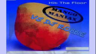 Mango Maniax VS Dj Robbie - Hit The Floor 2o12(Original Mix)