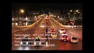 Donna Summer - Hot Stuff 2014 (Frankie Knuckles & Kupper Remix)
