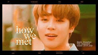 BTS Jimin Imagine: How we met (pt.1)