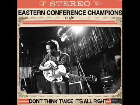 Eastern Conference Champions - Don't Think Twice, It's All Right