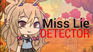 [GLMM] Miss lie detector PART 1 (Gacha life)