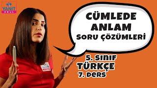 Cümlede Anlam Soru Çözümleri | 5. Sınıf Türkçe Konu Anlatımları #5trkc