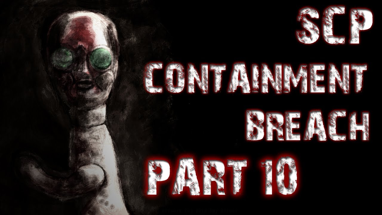 Scp Containment Breach Part 10 Worst Scare Ever Youtube