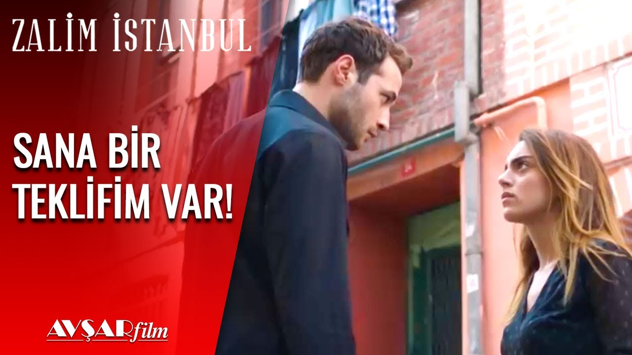 Sana Bir Teklifim Var!   Zalim İstanbul 12. Bölüm