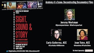 Anatomy of a Scene: Deconstructing Documentary Films with Jean Tsien & Carla Gutierrez - Full Panel
