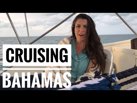 Bahamas Day One: A Little Further Explanation of Our Crossing Experience [Boat Fam Ep 67]