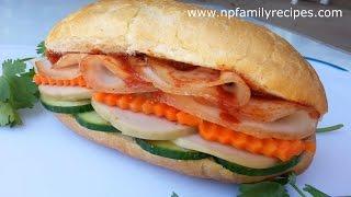 Vietnamese Sandwich (Bánh Mì Thịt Nguội) - NPFamily Reci…