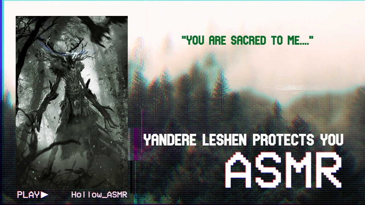 [ASMR] Yandere Leshen Protects You