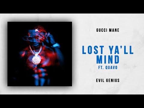 Gucci Mane - Lost Ya'll Mind Ft. Quavo (Evil Genius) Mp3