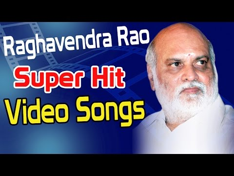 Raghavendra Rao Super Hit Video Songs - Back 2 Back Super Hit Telugu Video Songs