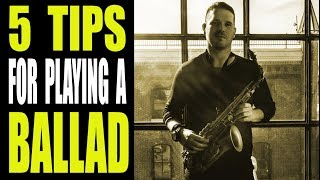 5 TIPS FOR PLAYING A BALLAD