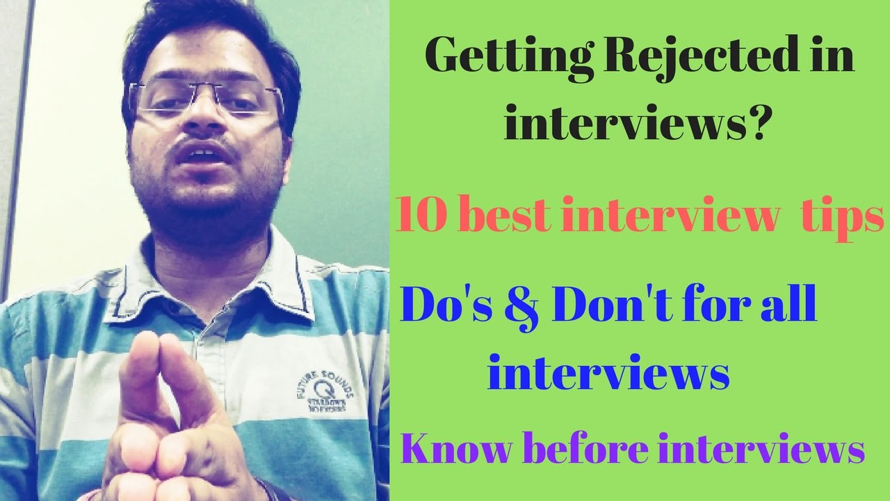 best interview tips reasons for rejections do s don ts for 10 best interview tips reasons for rejections do s don ts for interviews employer s strategies