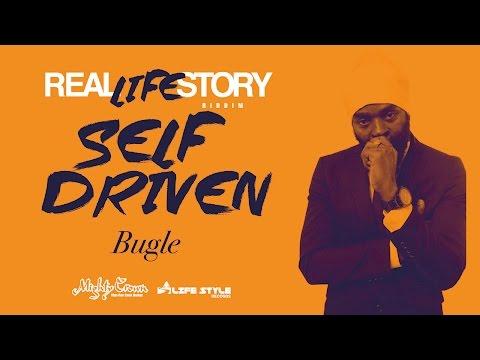 Bugle - Self Driven [REAL LIFE STORY Riddim]