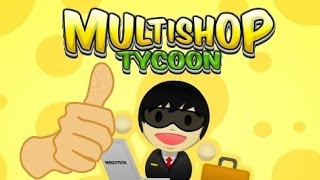 Free Game Tip - Multishop Tycoon
