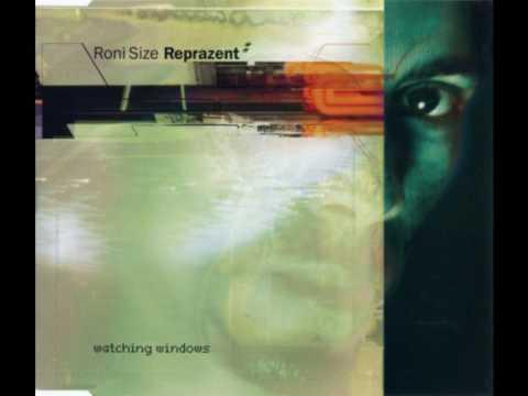 Roni Size Reprazent - Watching Windows - Roni Size Vocal Remix