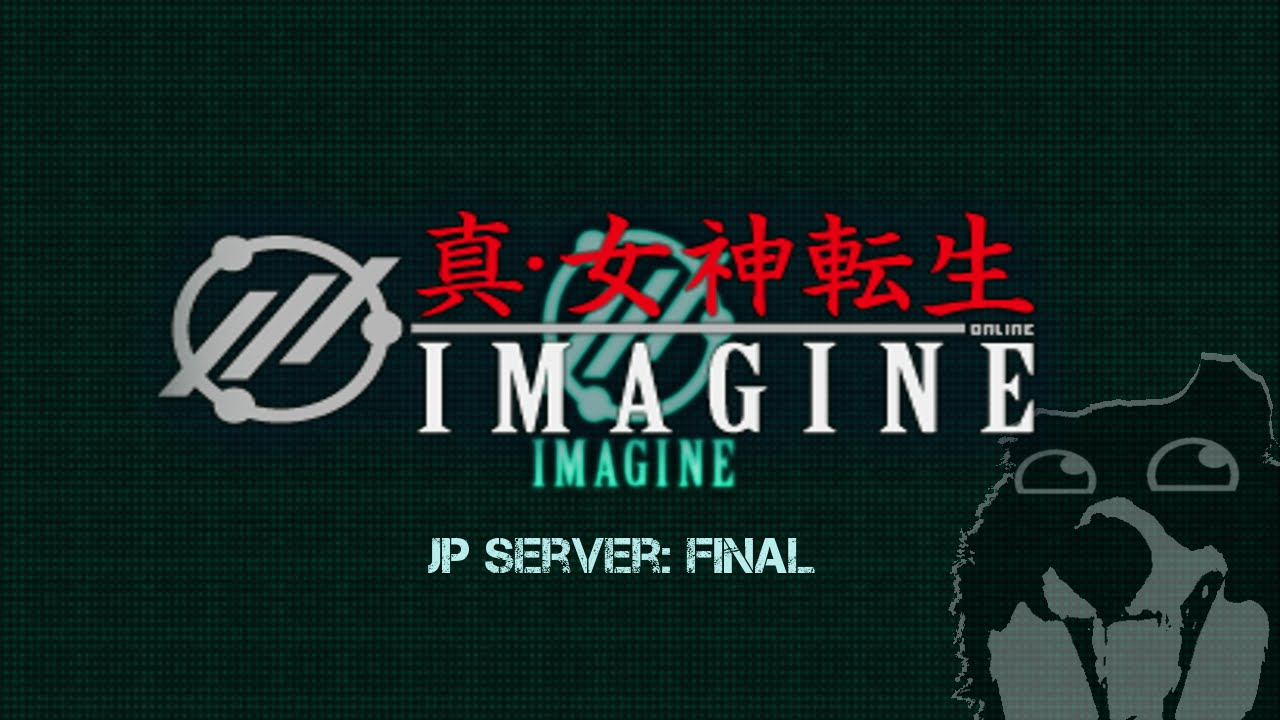 Shin Megami Tensei IMAGINE Online (Japanese Server) : The Final Day    by  Tony Onorific