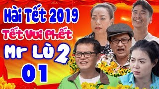 Hài Tết 2019 | Tết Vui Phết - Mr Lù 2 | Phim Hài Tết Mới Hay Nhất 2019 | Trung Hiếu, Quốc Anh