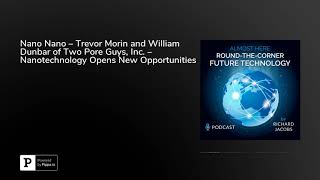 Nano Nano Trevor Morin And William Dunbar Of Two Pore Guys Inc Nanotechnology Opens New Opp