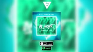 FlipTunesMusic™ -  Be Alright Feat. Sire (Official Audio)