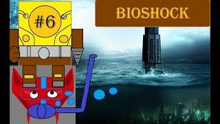 Bioshock Part 6