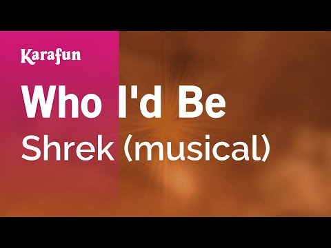 Karaoke Who I'd Be - Shrek *