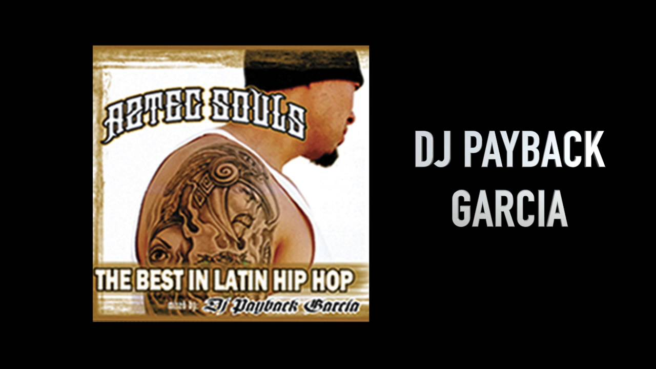 Dj Payback Garcia - From A to Z feat. Latin Assassin