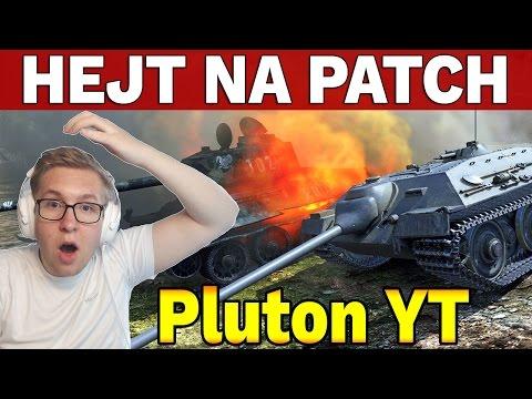 HEJT na nowy patch - Pluton YouTuberów - BITWY - World of Tanks