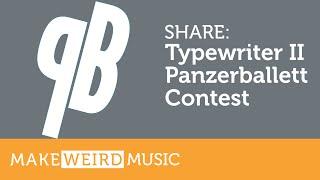 """Share: """"Typewriter II"""" Panzerballett Contest Entry"""