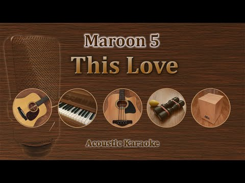 This Love - Maroon 5 (Acoustic Karaoke)
