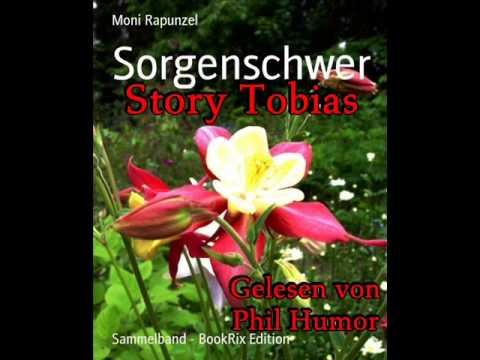 """Buch von Moni Rapunzel """"Sorgenschwer""""  - Story """"Tobias"""" vorgelesen von Phil Humor"""