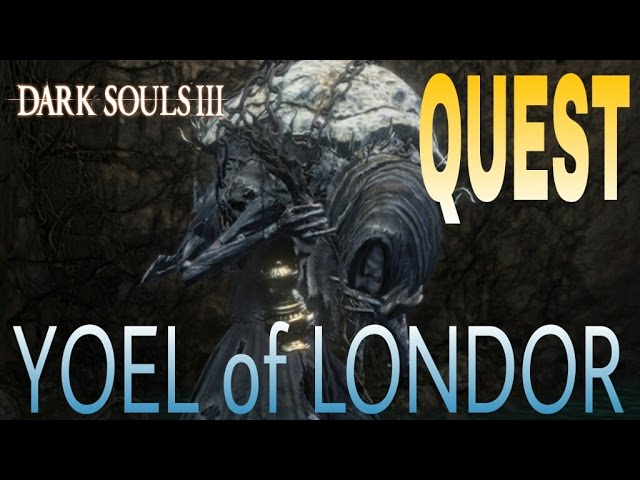 Dark Souls 3 How To Do Yoel Of Londor S Quest An unprecedented collection of the world's most beloved movies and tv series. dark souls 3 how to do yoel of londor s