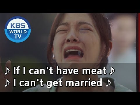 ♪ If I can't have meat, I can't get married ♪ [I Wanna Hear Your Song / ENG]