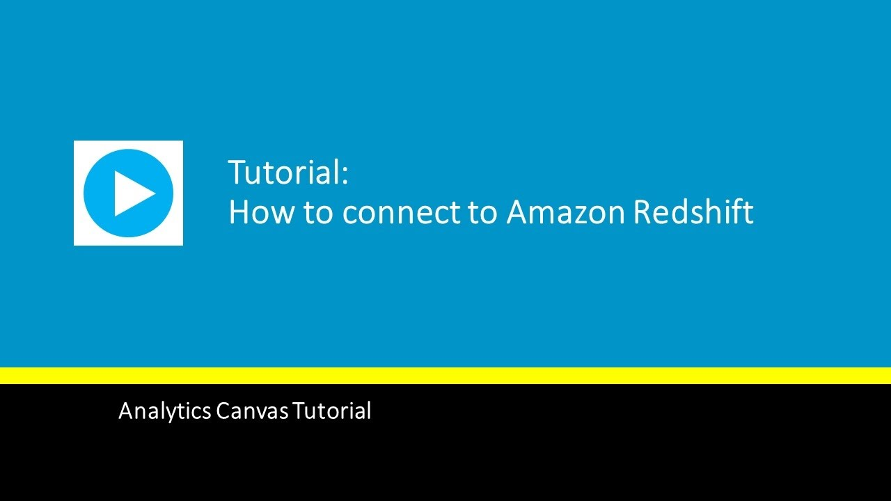 How to connect to Amazon Redshift - Analytics Canvas