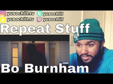 Bo Burnham - Repeat Stuff   Reaction