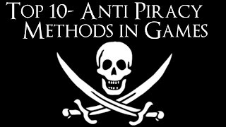 Top 10 Anti-Piracy Methods in Games