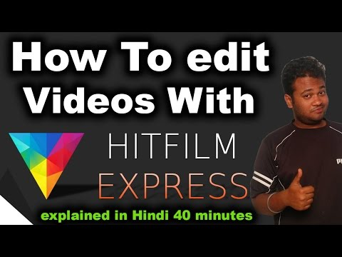 HitFilm Express 2017 Full Tutorial for Beginners In Hindi