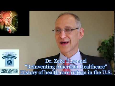 Dr. Zeke Emanuel on History of Healthcare Reform in the U.S.