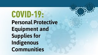 COVID-19: Personal Protective Equipment and Supplies for Indigenous Communities