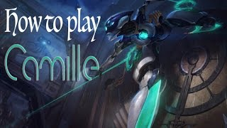How to Play Camille