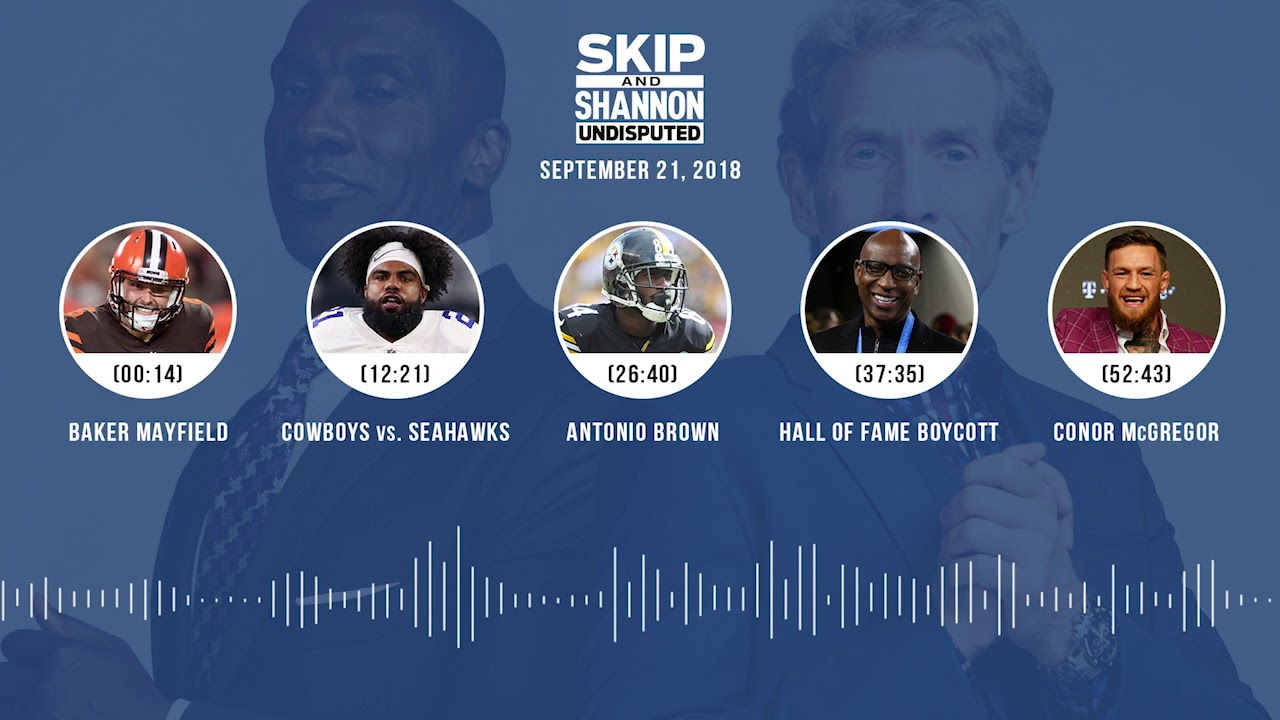 UNDISPUTED Audio Podcast (9.21.18) with Skip Bayless, Shannon Sharpe & Jenny Taft | UNDISPUTED