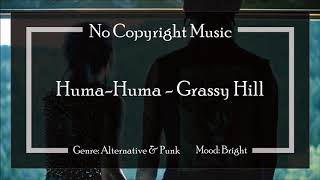 Huma-Huma - Grassy Hill (no copyright music)