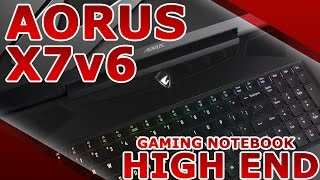 AORUS X7v6 HIGH END GAMING & STREAMING NOTEBOOK