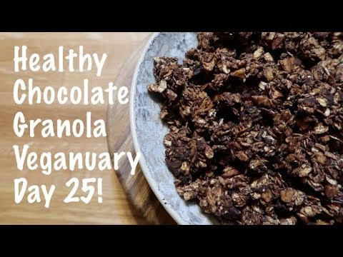 Healthy Chocolate Granola Veganuary Day 25!