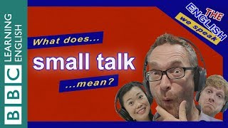 What does 'small talk' mean?