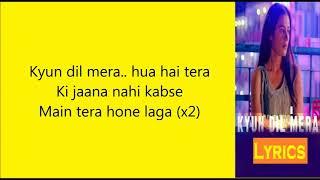 Kyu Dil Mera Lyrics Mohit Chauhan Paharganj Lorena Franco Bijesh Jayarajan