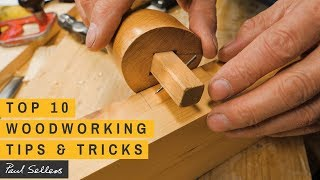 Top 10 Woodworking Tips & Tricks | Paul Sellers