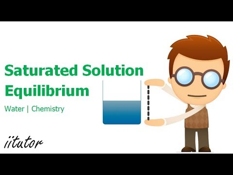 √ Saturated Solution And Equilibrium  | Water | Chemistry
