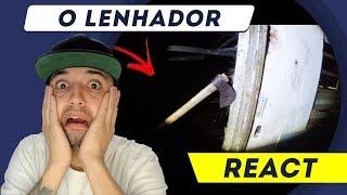 REACT O LENHADOR (Renato Garcia) - XMR