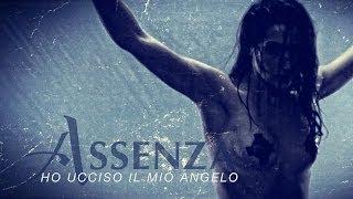 ASSENZA - Ho ucciso il mio angelo (Explicit Video)